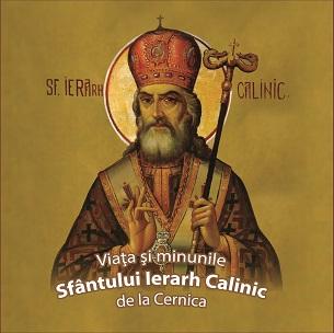 Viata şi minunile Sf. Ierarh Calinic de la Cernica